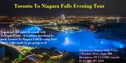 Toronto To Niagara Falls Evening Tour